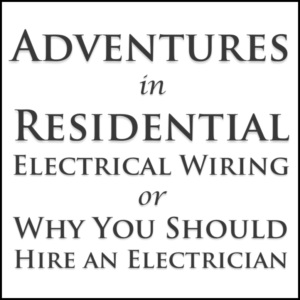 Adventures in Residential Wiring